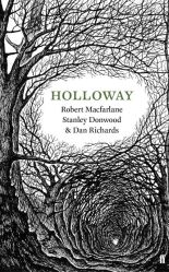 Holloway, Robert Macfarlane, Stanley Donwood & Dan Richards