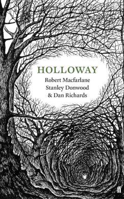 Holloway, Robert Macfarlane, Stanley Donwood & Dan Richards